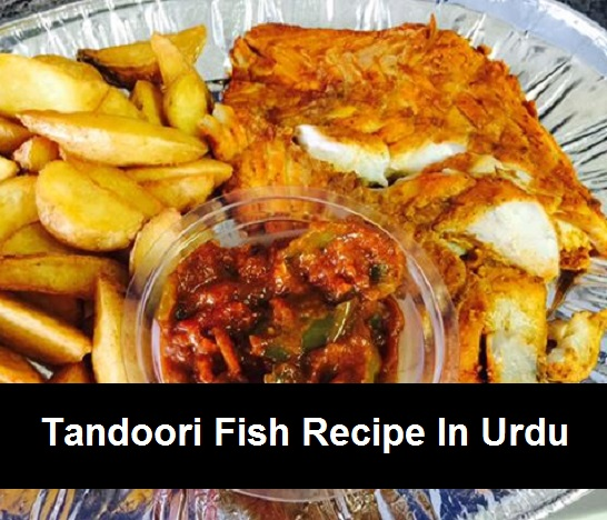 Tandoori Fish Recipe In Urdu Urdu Cookbook