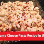 Creamy Cheese Pasta Recipe In Urdu