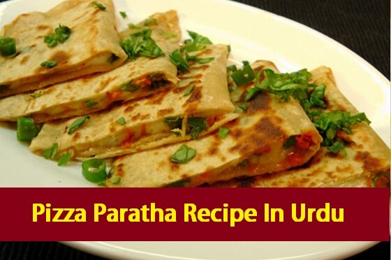 Pizza Paratha Recipe In Urdu