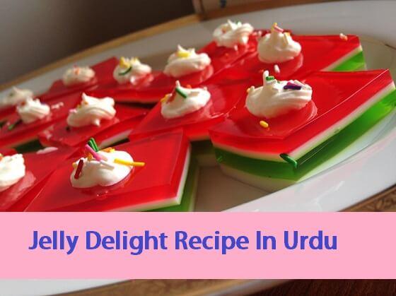 Jelly Delight Recipe In Urdu