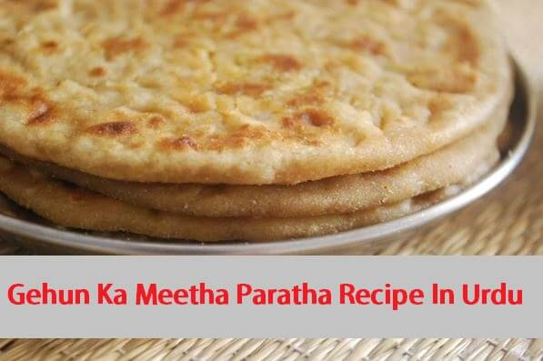Gehun Ka Meetha Paratha Recipe In Urdu