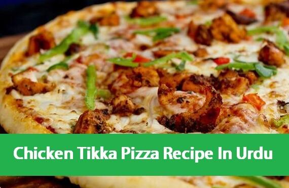Chicken Tikka Pizza Recipe In Urdu