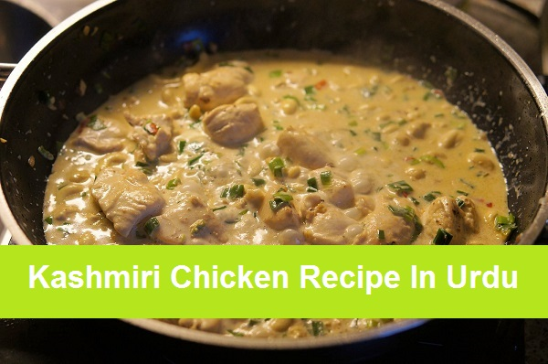 Kashmiri Chicken Recipe In Urdu