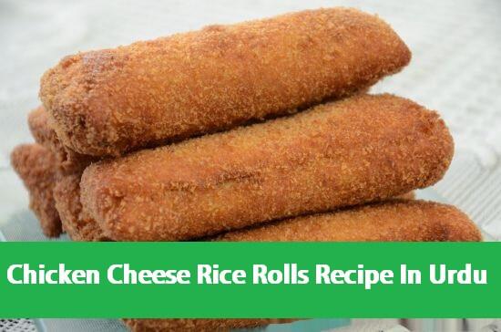 Chicken Cheese Rice Rolls Recipe In Urdu