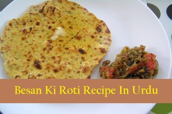 Besan Ki Roti Recipe In Urdu